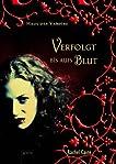 Verfolgt bis aufs Blut (Haus der Vampire, #1)