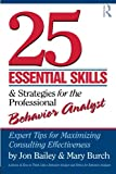 img - for 25 Essential Skills and Strategies for the Professional Behavior Analyst: Expert Tips for Maximizing Consulting Effectiveness book / textbook / text book