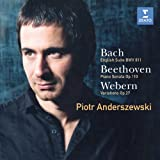 Bach: English Suite BWV 811; Beethoven: Piano Sonata Op. 110; Webern: Variations, Op. 27