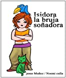 img - for Isidora, la bruja so adora (Spanish Edition) book / textbook / text book