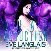 Dual Abduction: Alien Abduction, Book 3 | Eve Langlais