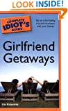 The Complete Idiot's Guide to Girlfriend Getaways