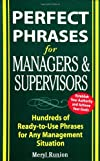 Perfect Phrases for Managers and Supervisors: Hundreds of Ready-to-Use Phrases for Any Management Situation (Perfect Phrases)