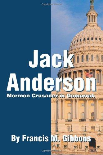 Jack Anderson : Crusader Mormon dans Gomorrhe