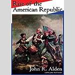 Rise of the American Republic   John R. Alden