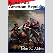 Rise of the American Republic | [John R. Alden]