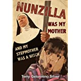 Nunzilla Was My Mother and My Stepmother Was a Witch ~ Terry Gelormino Silver