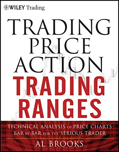 Trading Price Action Trading Ranges: Technical Analysis of Price Charts Bar by Bar for the Serious Trader (Bar Charts English compare prices)