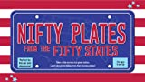 img - for Nifty Plates from the Fifty States: Take a Ride Across Our Great Nation*Learn About the States from Their License Plates! book / textbook / text book
