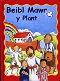 Beibl Mawr y Plant (Welsh Edition)