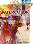 Watercolor Without Boundaries: Explor...