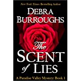 The Scent of Lies, a Cozy Mystery & Romance (Paradise Valley Mystery Series Book 1) ~ Debra Burroughs