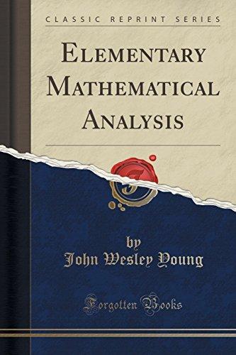 Elementary Mathematical Analysis (Classic Reprint)