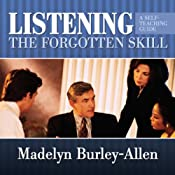 Listening: The Forgotten Skill | [Madelyn Burley-Allen]