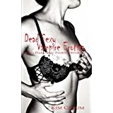 Dead Sexy Vampire Erotica: Two Dark and Thirsty Storiesby Kim Corum