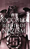 The Occult Roots of Nazism: Secret Aryan Cults and Their Influence on Nazi Ideology
