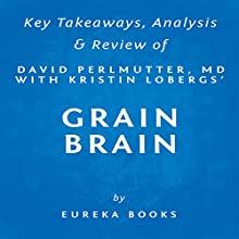 Summary of Grain Brain by David Perlmutter with Kristin Loberg: Includes Analysis Audiobook by  Eureka Books Narrated by Sam Scholl