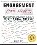 img - for Engagement from Scratch!: How Super-Community Builders Create a Loyal Audience and How You Can Do the Same! book / textbook / text book