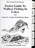 img - for Pocket Guide to Walleye Fishing in Lakes by Ron Cordes, Harley Reno, Lester Cordes II (2006) Spiral-bound book / textbook / text book