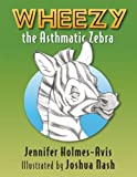 Wheezy the Asthmatic Zebra
