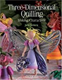 Three-Dimensional Quilling: Making Characters (Quilling series)