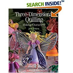 Three-Dimensional Quilling: Making Characters (Quilling series) (Paperback)