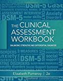 img - for By Elizabeth Pomeroy Clinical Assessment Workbook: Balancing Strengths and Differential Diagnosis (2nd Second Edition) [Paperback] book / textbook / text book