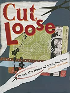 Cover of &quot;Cut Loose: Break The Rules Of S...