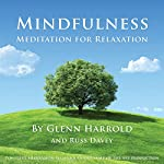 Mindfulness Meditation for Relaxation: A mindfulness meditation to help you relax and create inner peace. | Glenn Harrold,Russ Davey