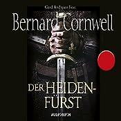 Der Heidenfürst (Uhtred 7) | Bernard Cornwell