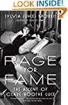 Rage for Fame: The Ascent of Clare Bo...