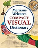 img - for Merriam-Webster's Compact Visual Dictionary (flexible) book / textbook / text book