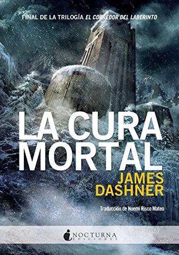 James Dashner - La cura mortal (El corredor del laberinto nº 3)