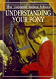 Understanding Your Pony (Usborne Riding School) (0746029241) by Harvey, Gill