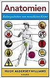 Anatomien: Kulturgeschichten vom menschlichen Körper