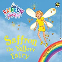 Rainbow Magic: The Rainbow Fairies 3: Saffron the Yellow Fairy Audiobook by Daisy Meadows Narrated by Sophia Myles