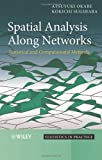 img - for Spatial Analysis Along Networks: Statistical and Computational Methods by Atsuyuki Okabe (2012-08-13) book / textbook / text book