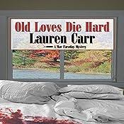 Old Loves Die Hard: A Mac Faraday Mystery   Lauren Carr