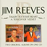 Talkin' to Your Heart/A Touch of Velvet - Jim Reeves