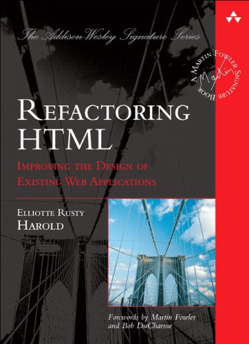 Refactoring HTML: Improving the Design of Existing Web Applications (paperback) (Addison-Wesley Signature)