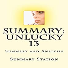 Summary and Analysis of Unlucky 13 (Women's Murder Club) Audiobook by  Summary Station Narrated by Lynn Longseth