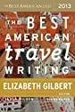 The Best American Travel Writing 2013 (Best American Series)