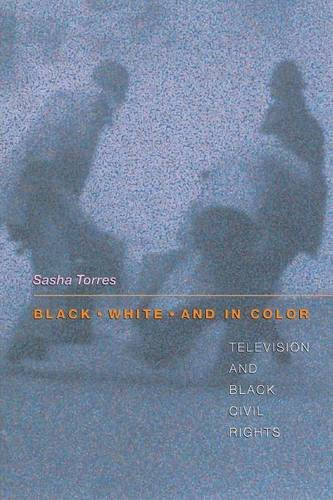 Black, White, and in Color: Television and Black Civil Rights