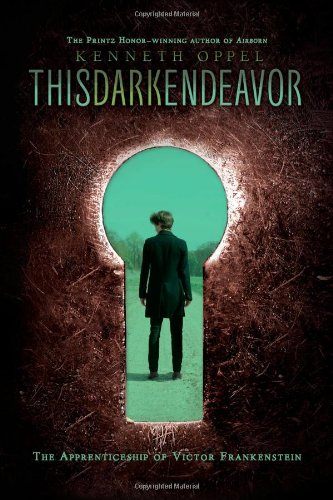 This Dark Endeavor: The Apprenticeship of Victor Frankenstein