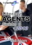 Literary Agents Guide 2013: UK Editio...
