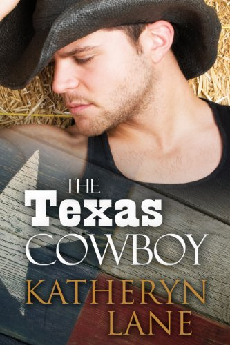 Katheryn Lane - The Texas Cowboy (Contemporary Cowboy Romance) (English Edition)