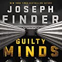 Guilty Minds Audiobook by Joseph Finder Narrated by Holter Graham
