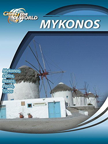 Cities of the World Mykonos Greece on Amazon Prime Video UK