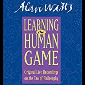 Learning the Human Game | [Alan Watts]