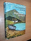 THE COMPANION GUIDE TO THE WEsT HIGHLANDS OF SCOTLAND: THE SEABOARD FROM KINTYRE TO CAPE WRATH. W. H. Murray